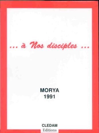 Couverture du livre « À nos disciples... » de Leila Chellabi et Morya aux éditions Lcd Mediation