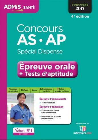 Couverture du livre « Concours AS et AP ; spécial dispense ; épreuve orale + tests d'aptitude (concours 2017) » de Collectif aux éditions Vuibert