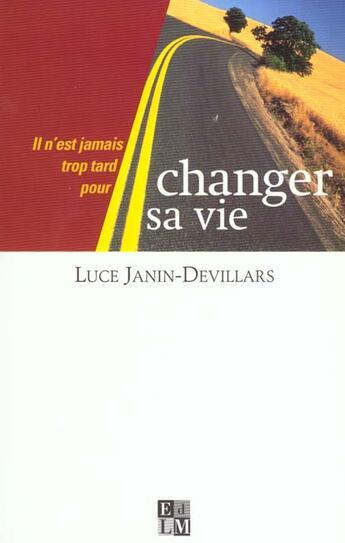 Couverture du livre « Changer Sa Vie » de Luce Janin-Devillars aux éditions La Martiniere