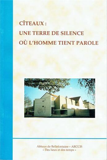 Couverture du livre « Citeaux une terre ou l'homme tient parole » de Abadie P aux éditions Bellefontaine