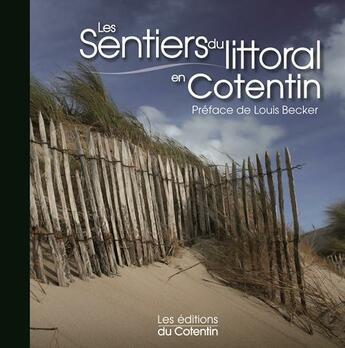Couverture du livre « Les sentiers du littoral en Cotentin » de Bruno Mercier et Emmanuelle Lemesle aux éditions Les Editions Du Cotentin