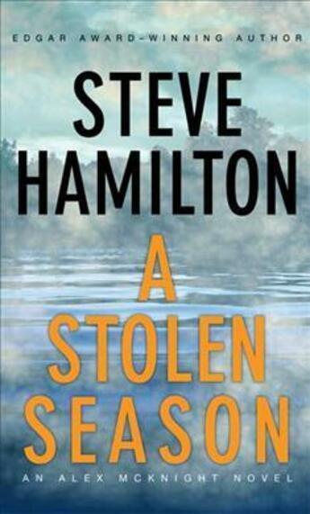 Couverture du livre « A Stolen Season » de Steve Hamilton aux éditions St Martin's Press