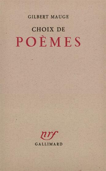 Couverture du livre « Choix de poemes » de Gilbert Mauge aux éditions Gallimard