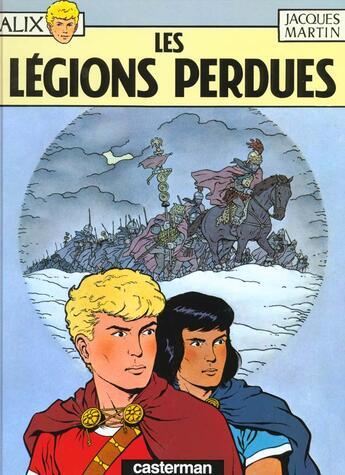 Couverture du livre « Alix T.6 ; les légions perdues » de Jacques Martin aux éditions Casterman
