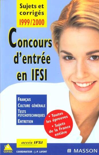 Couverture du livre « Concours D'Entree En Ifsi 1999/2000 » de Cefiec aux éditions Elsevier-masson