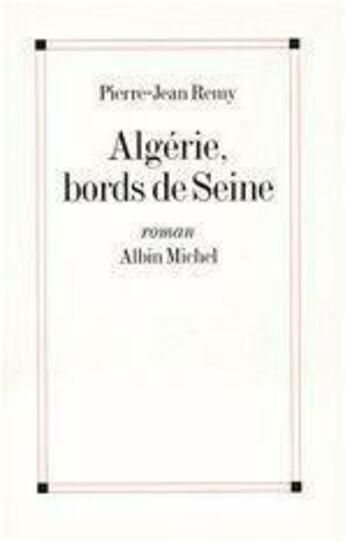 Couverture du livre « Algerie, bords de seine » de Jean-Pierre Remy aux éditions Albin Michel