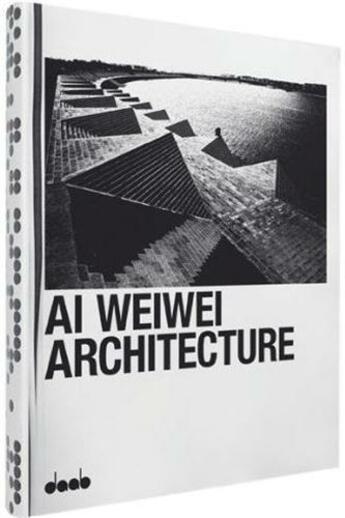 Couverture du livre « Ai weiwei architecture » de Daab aux éditions Daab