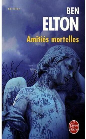 Couverture du livre « Amitiés mortelles » de Elton-B aux éditions Lgf
