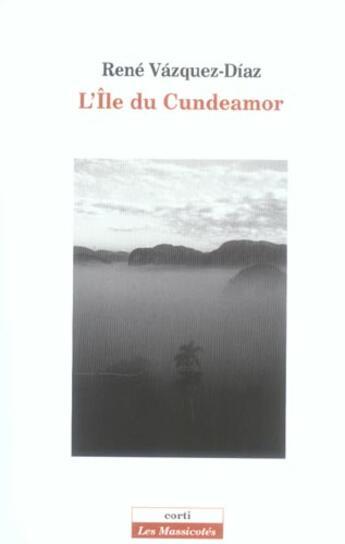 Couverture du livre « L'ile du cundeamor » de Rene Vasquez-Diaz aux éditions Corti