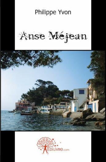 Couverture du livre « Anse Méjean » de Philippe Yvon aux éditions Edilivre-aparis