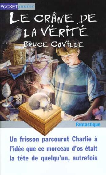 Couverture du livre « Aventures Magiques T.4 ; Crane De La Verite » de Coville Bruce aux éditions Pocket Jeunesse