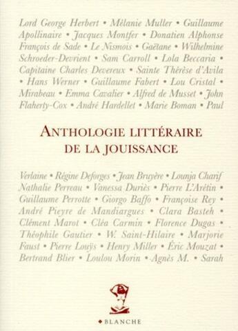 Couverture du livre « Anthologie littéraire de la jouissance » de Collectif aux éditions Blanche