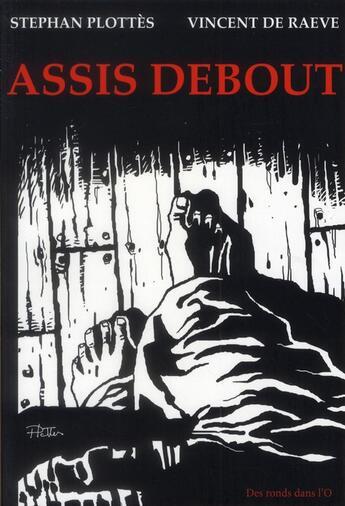 Couverture du livre « Assis-debout » de Vincent De Raeve et Stephane Plottes aux éditions Des Ronds Dans L'o