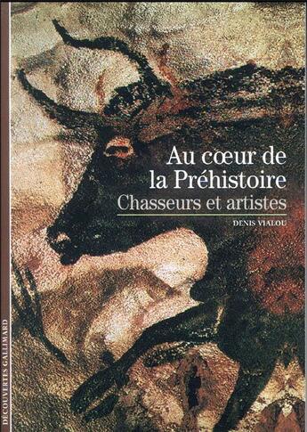 Couverture du livre « Au coeur de la prehistoire » de Denis Vialou aux éditions Gallimard