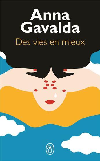 Couverture du livre « Des vies en mieux » de Anna Gavalda aux éditions J'ai Lu