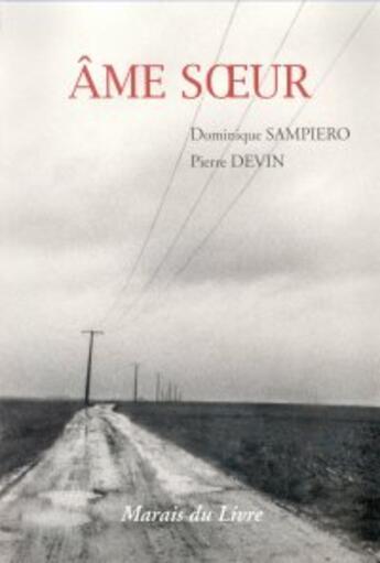Couverture du livre « Âme soeur » de Dominique Sampiero et Pierre Devin aux éditions Marais Du Livre
