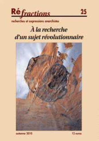 Couverture du livre « Refractions N.25 ; A La Recherche D'Un Nouveau Sujet Révolutionnaire » de Refractions aux éditions Les Amis De Refractions