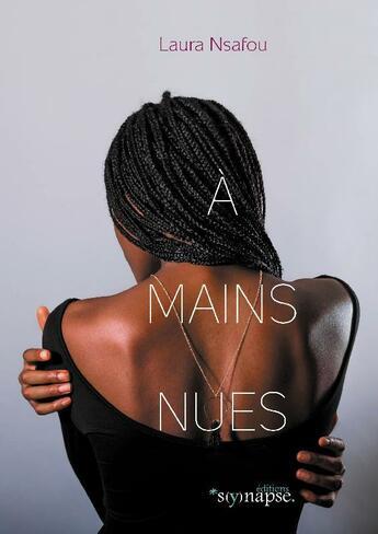 Couverture du livre « À mains nues » de Laura Nsafou aux éditions Synapse Capitales