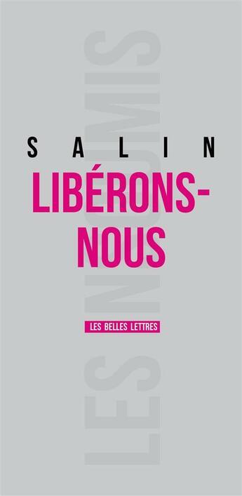 Couverture du livre « Libérons-nous » de Pascal Salin aux éditions Belles Lettres