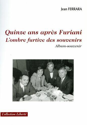 Couverture du livre « 15 ans apres Furiani ; l'ombre furtive des souvenirs » de Jean Ferrara aux éditions Societe Des Ecrivains