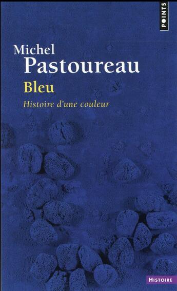 Couverture du livre « Bleu ; histoire d'une couleur » de Michel Pastoureau aux éditions Points