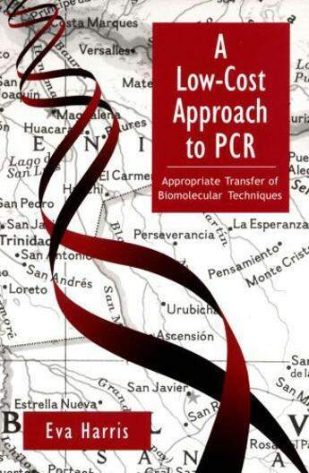 Couverture du livre « A Low-Cost Approach to PCR: Appropriate Transfer of Biomolecular Techn » de Harris Eva aux éditions Oxford University Press Usa