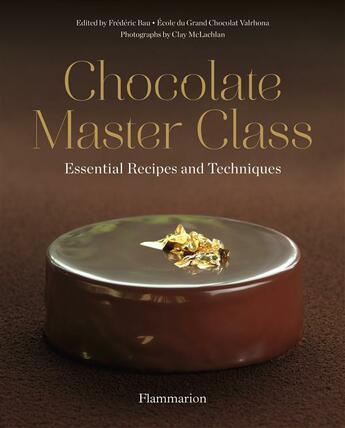 Couverture du livre « Chocolate master class » de Ecole Grand Chocolat aux éditions Flammarion