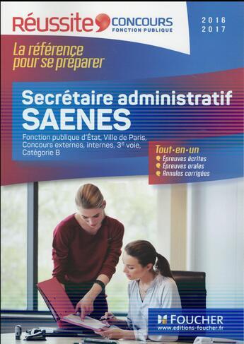 Couverture du livre « Concours secrétaire administratif ; SAENES ; tout-en-un (édition 2016/2017) » de Anne-Claire Donzel aux éditions Foucher