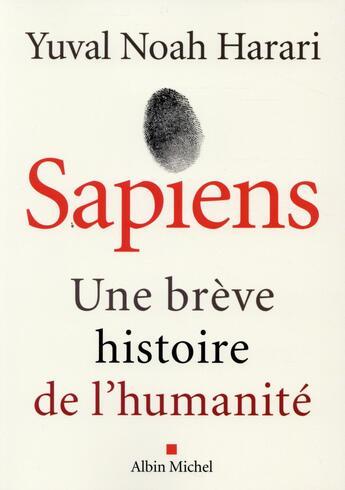 Couverture du livre « Sapiens ; une brève histoire de l'humanité » de Yuval Noah Harari aux éditions Albin Michel