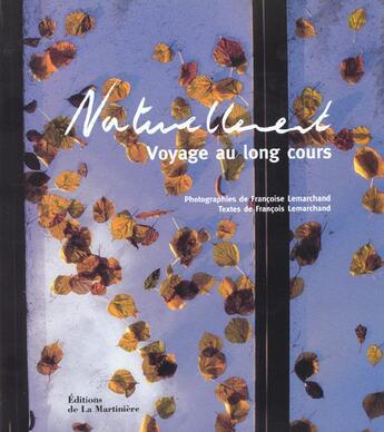 Couverture du livre « Naturellement » de Francoise Lemarchand aux éditions La Martiniere