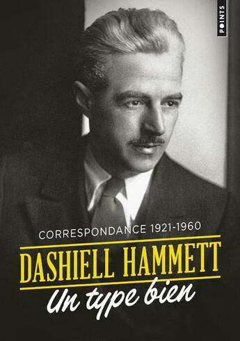 Couverture du livre « Un type bien ; correspondance 1921-1960 » de Dashiell Hammett aux éditions Points