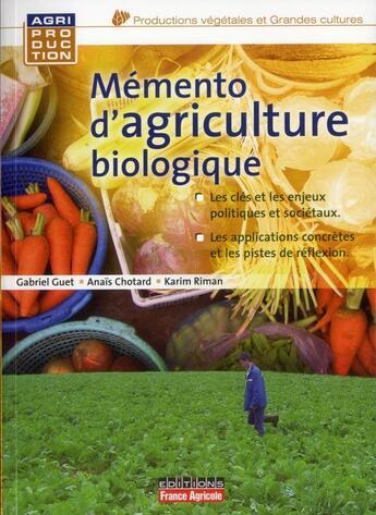 Couverture du livre « Memento d'agriculture biologique » de Collectif aux éditions France Agricole