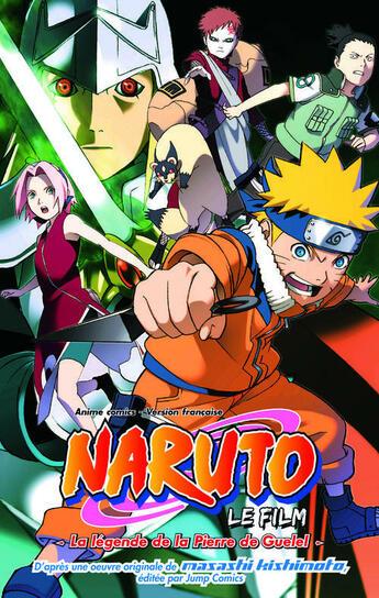 Couverture du livre « Naruto Shippuden T.2 ; la légende de la pierre de Guelel » de Masashi Kishimoto aux éditions Cameleon
