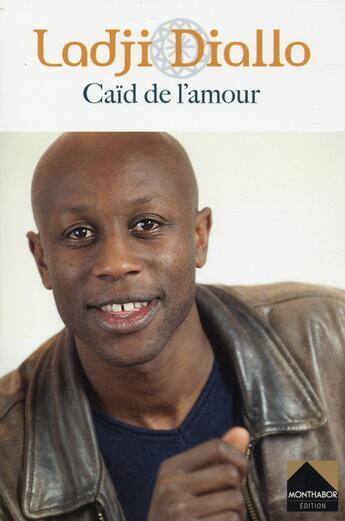 Couverture du livre « Caïd de l'amour » de Ladji Diallo aux éditions Monthabor
