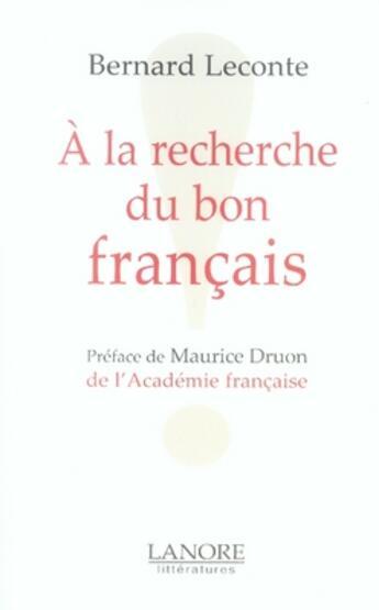 Couverture du livre « à la recherche du bon français » de Bernard Leconte aux éditions Lanore
