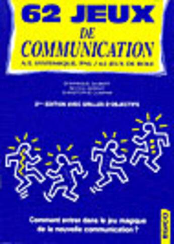 Couverture du livre « 62 jeux de communication » de Dominique Gilbert et Christophe Compan et Nicole Serrat aux éditions Egico