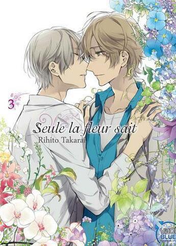 Couverture du livre « Seule la fleur sait t.3 » de Rihito Takarai aux éditions Taifu Comics