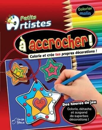 Couverture du livre « à accrocher ; petits artistes » de Collectif aux éditions Cerise Bleue
