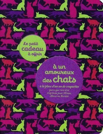 Couverture du livre « LE PETIT CADEAU A OFFRIR ; à un amoureux des chats » de Raphaele Vidaling aux éditions Tana