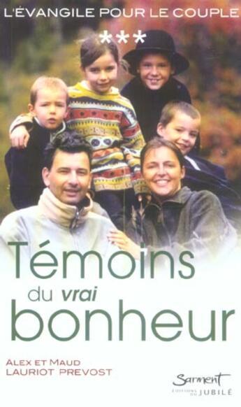 Couverture du livre « Evangiles pour le couple, temoins du vrai bonheur » de Alex Lauriot Prevost et Maud Lauriot Prevost aux éditions Jubile