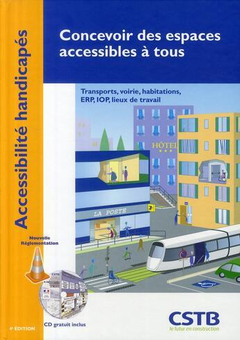 Couverture du livre « Concevoir des espaces accessibles à tous ; transports, voirie, habitations » de Cyril Goutte aux éditions Cstb
