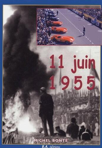 Couverture du livre « 11 juin 1955 » de Michel Bonte aux éditions Editions Du Palmier