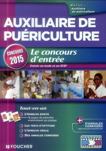 Couverture du livre « Auxiliaire de puériculture ; concours d'entrée ; 2015 ; n 16 » de Valerie Beal aux éditions Foucher