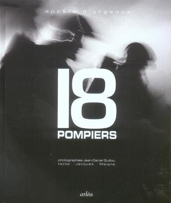 Couverture du livre « 18 Pompiers Appels D'Urgence (Le) » de Guillou/Maigne aux éditions Arlea