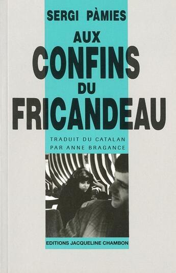 Couverture du livre « Aux confins du Fricandeau » de Sergi Pamies aux éditions Jacqueline Chambon