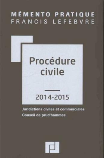 Couverture du livre « Mémento pratique ; procédure civile (édition 2014/2015) » de Collectif aux éditions Lefebvre
