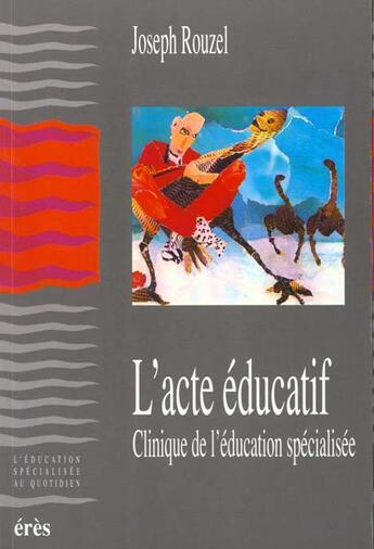 Couverture du livre « Acte Educatif (L') » de Joseph Rouzel aux éditions Eres