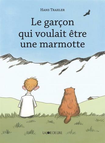 Couverture du livre « Le garçon qui voulait être une marmotte » de Hans Traxler aux éditions La Joie De Lire