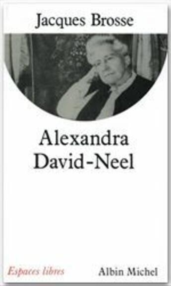 Couverture du livre « Alexandra david-neel » de Jacques Brosse aux éditions Albin Michel