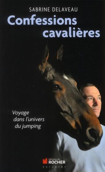 Couverture du livre « Confessions cavalières » de Sabrine Delaveau aux éditions Rocher